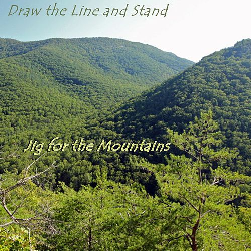 Jig for the Mountains by Draw the Line and Stand