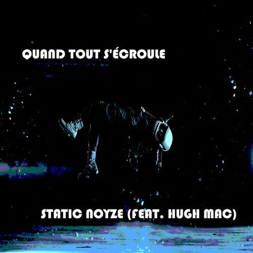 Quand tout s'écroule (feat. Hugh Mac) by Static Noyze