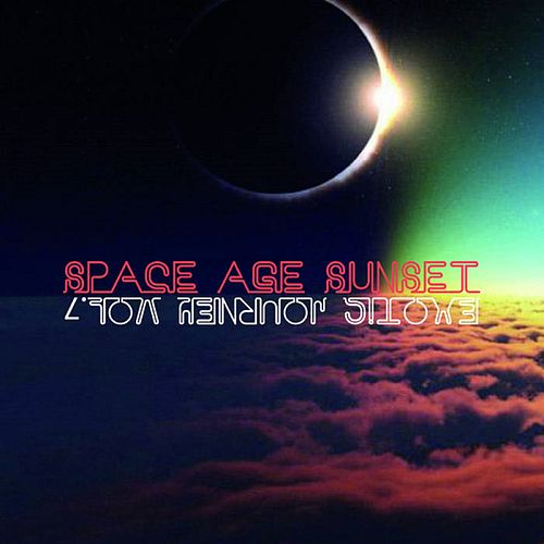 Exotic Journey Vol. 7 by Space Age Sunset