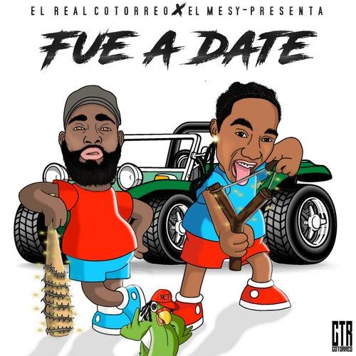 Fue A Date (feat. El Mesy) by EL Real Cotorreo