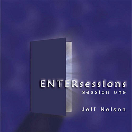 ENtersessions/Session 1 by Jeff Nelson
