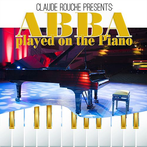 Claude Rouche Presents: Abba played on the Piano de Claude Rouche