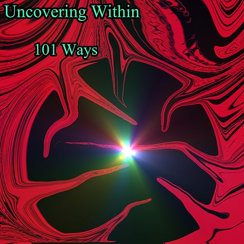 101 Ways by Uncovering Within