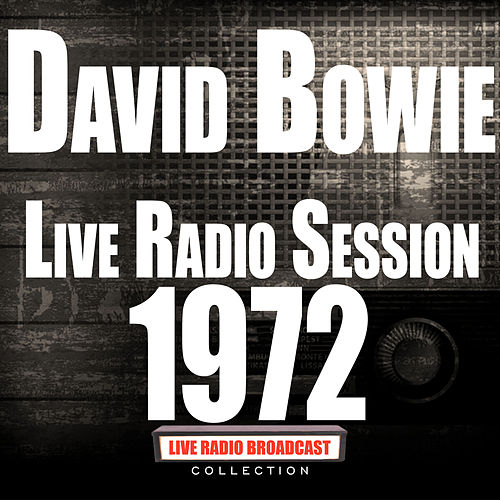 Live Radio Sessions 1972 (Live) de David Bowie
