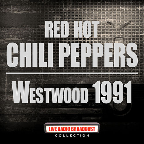 Westwood 1991 (Live) van Red Hot Chili Peppers