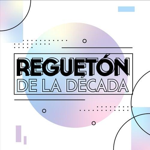 Regueton de la decada von Various Artists