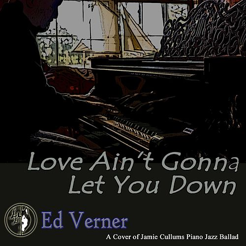 Love Ain't Gonna Let You Down von Ed Verner