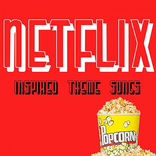 Netflix Inspired Theme Songs van Various Artists