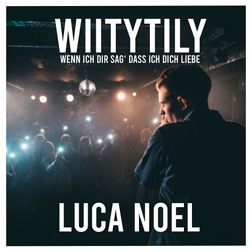 Wenn ich Dir sag' dass ich Dich liebe de Luca Noel