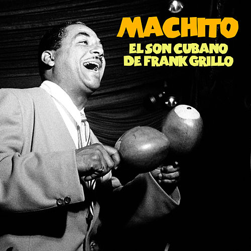 El Son Cubano de Frank Grillo (Remastered) von Machito