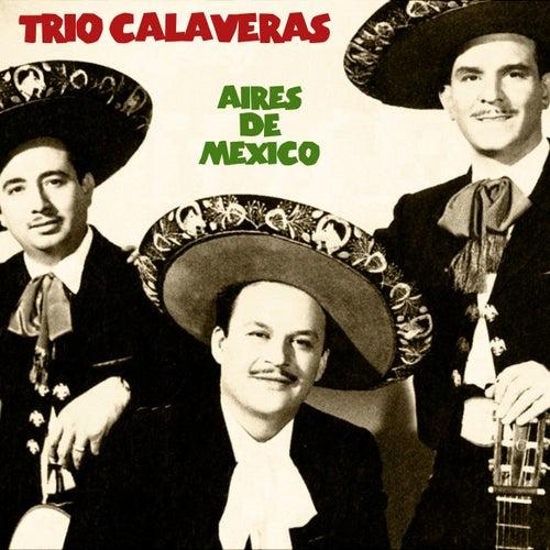 Aires de México (Remastered) de Trio Calaveras