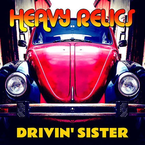 Drivin Sister by Heavy Relics