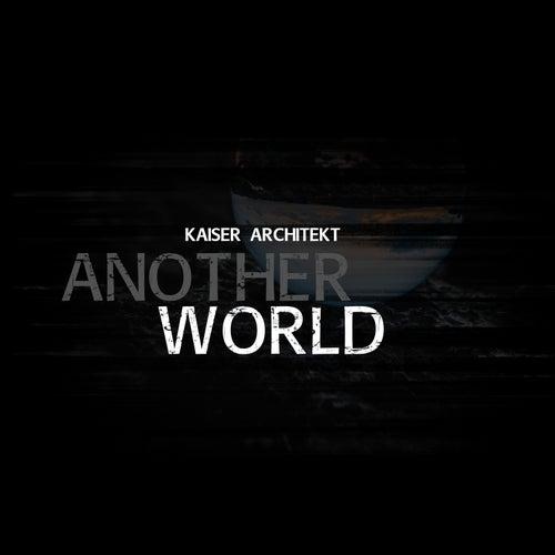Another World by Kaiser Architekt