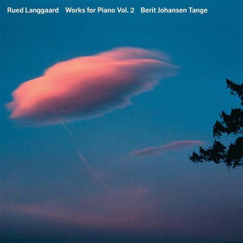 Langgaard: Piano Works, Vol. 2 by Berit Johansen Tange