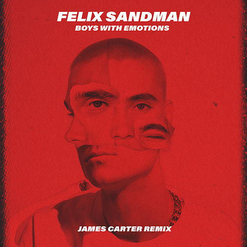 BOYS WITH EMOTIONS (James Carter Remix) by Felix Sandman
