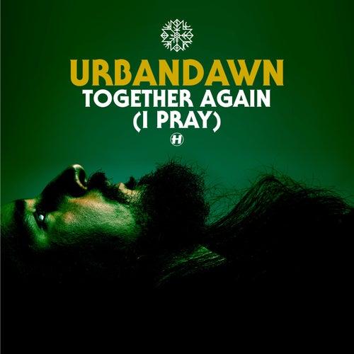 Together Again (I Pray) by Urbandawn