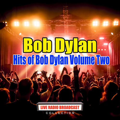 Hits of Bob Dylan Volume Two (Live) by Bob Dylan