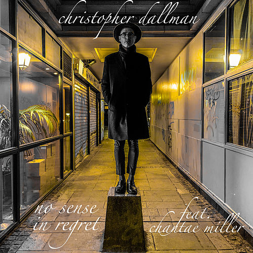 No Sense in Regret by Christopher Dallman