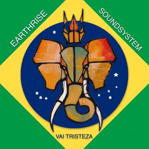 Vai Tristeza by Earthrise Sound System