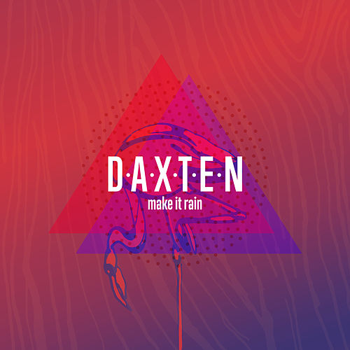 Make It Rain by Daxten