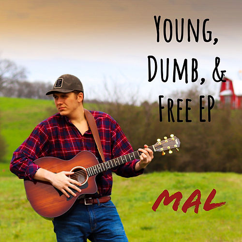 Young, Dumb, & Free - EP by mal