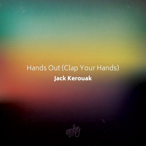 Hands Out (Clap Your Hands) van Jack Kerouak