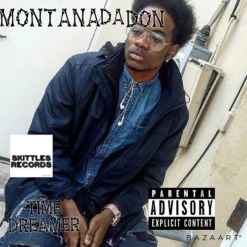 TIME DREMER by Montana the DON