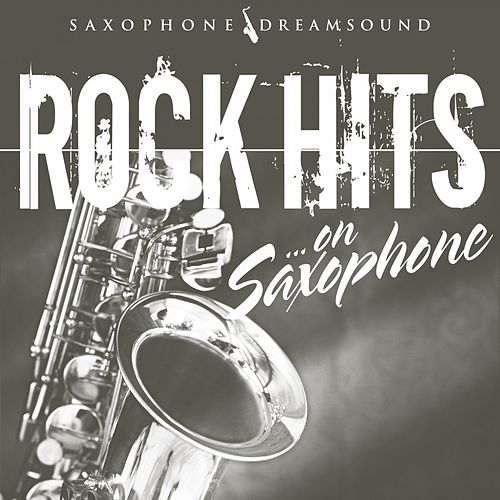 Rock Hits on Saxophone de Saxophone Dreamsound