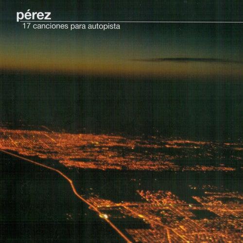 17 Canciones para Autopista by Perez