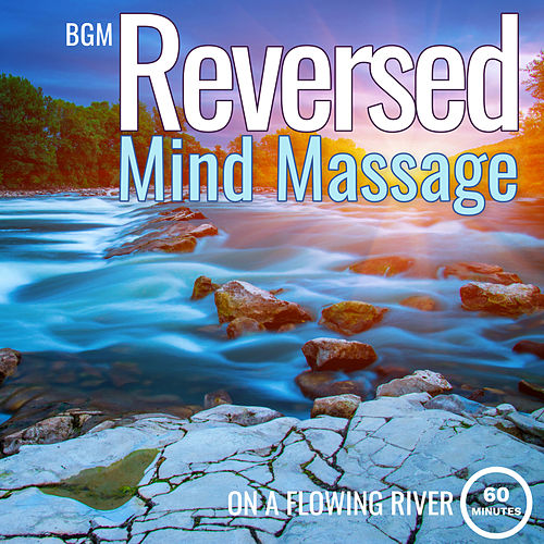 Reversed Mind Massage on a Flowing River by Giacomo Bondi