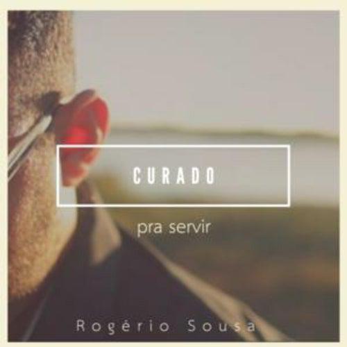 Curado pra Servir by Rogério Sousa