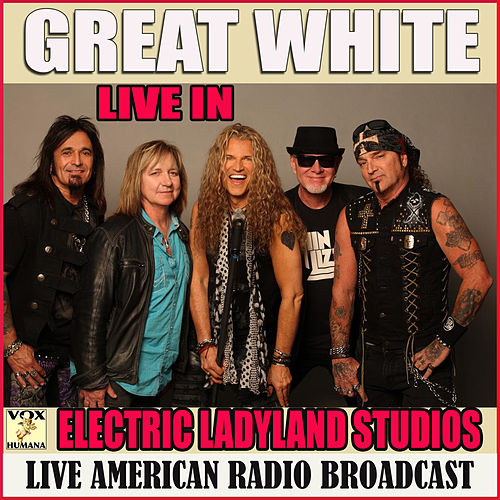 Live at the Electric Ladyland Studios (Live) de Great White