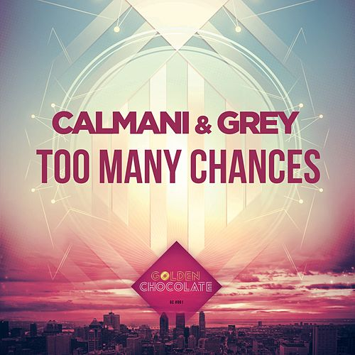 Too Many Chances by Calmani & Grey