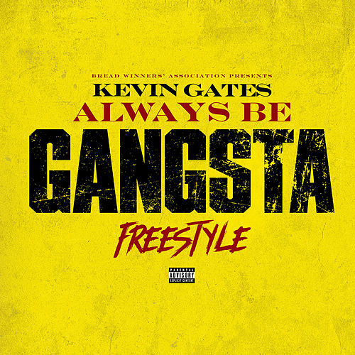 Always Be Gangsta Freestyle by Kevin Gates