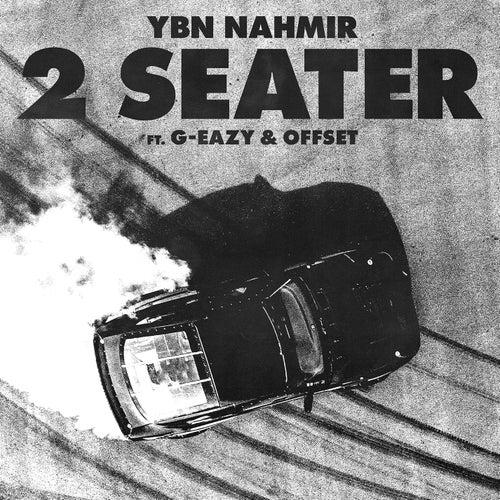 2 Seater (feat. G-Eazy & Offset) by YBN Nahmir
