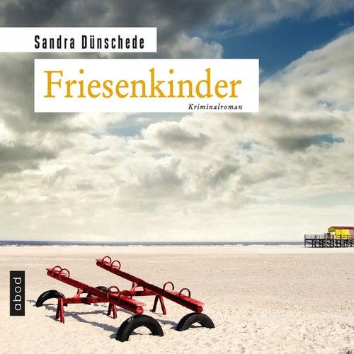 Friesenkinder (Kriminalroman) von Sandra Dünschede