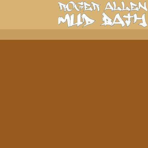 Mud Bath by Roger Allen