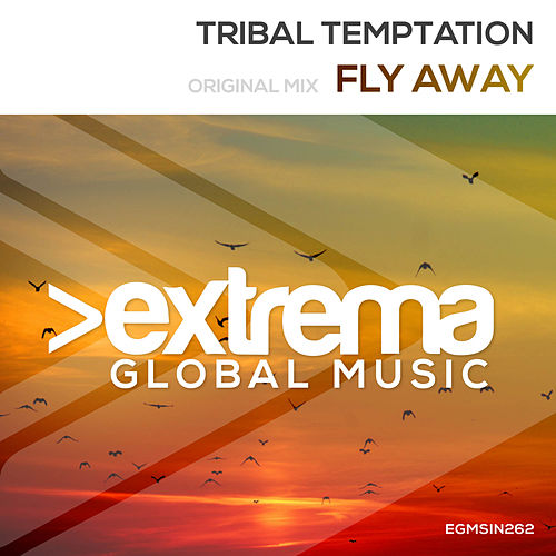 Fly Away by Tribal Temptation