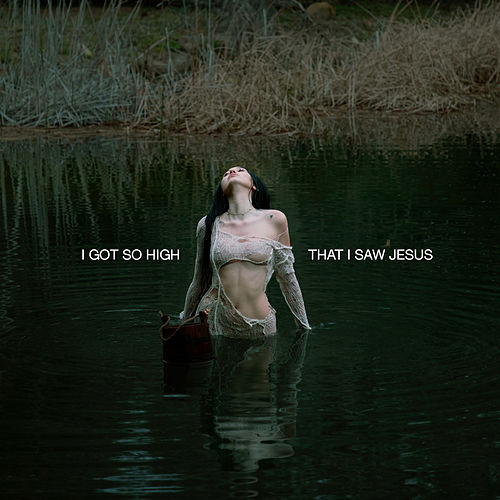 I Got So High That I Saw Jesus by Noah Cyrus