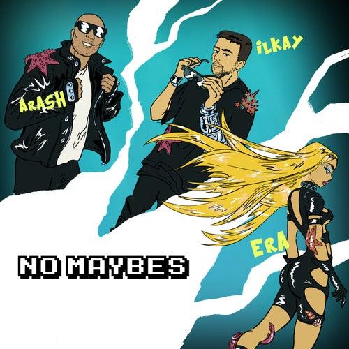 No Maybes de Ilkay Sencan