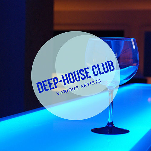 Deep-House Club by Various Artists