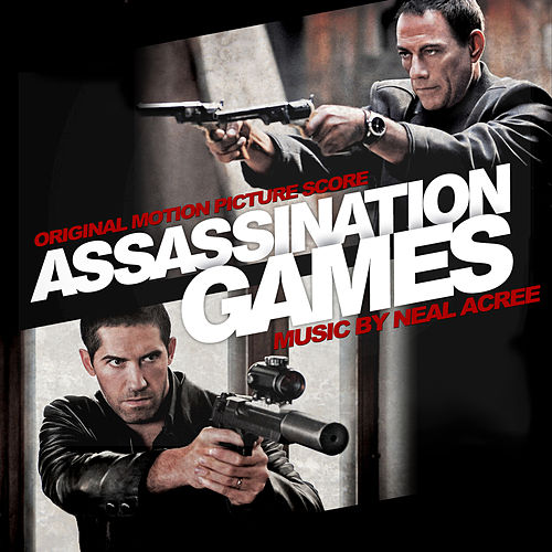 Assassination Games (Original Motion Picture Score) by Neal Acree