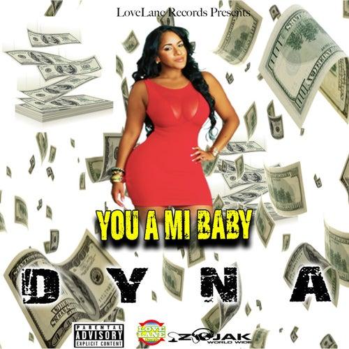 You A Mi Baby van Dyna