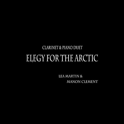 Elegy for the Arctic (Clarinet & Piano Duet) von Lea Martin
