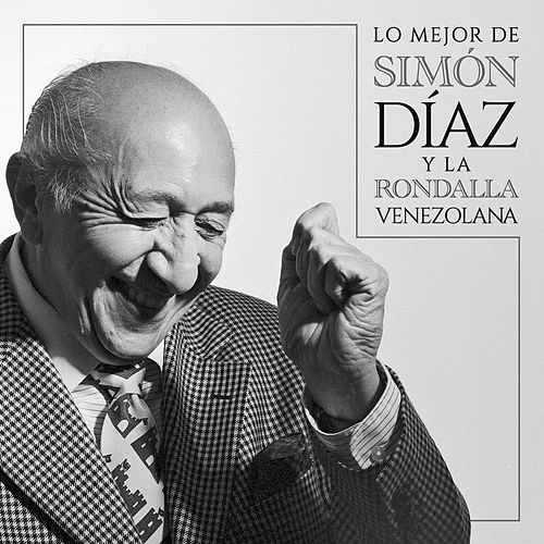 Lo Mejor De Simón Díaz Y La Rondalla Venezolana de Simón Díaz