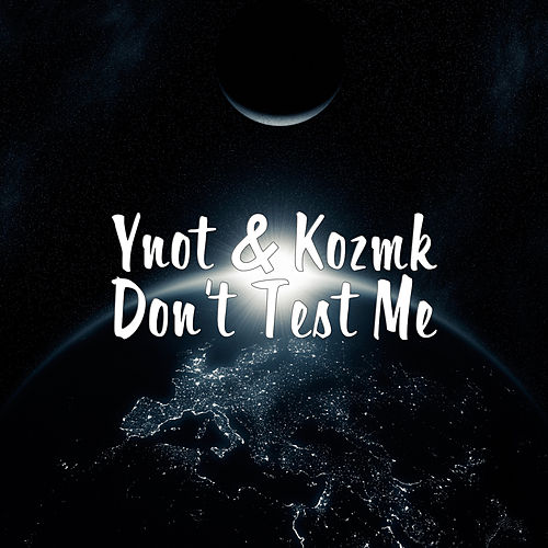 Don't Test Me by YNOT