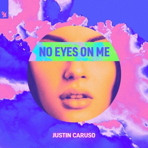 No Eyes On Me von Justin Caruso