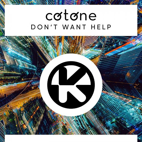 Don't Want Help von Cotone