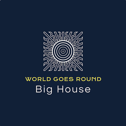 Big House by World Goes Round