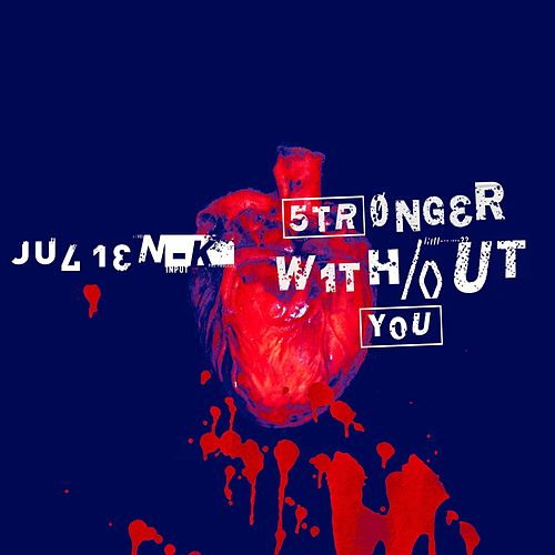 Stronger Without You by Julien-K